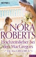 Nora Roberts: Die MacGregors 6. Hochzeitsfieber bei den MacGregors ★★★★