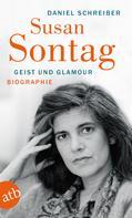 Daniel Schreiber: Susan Sontag. Geist und Glamour ★★★★