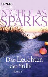 Das Leuchten der Stille - Roman