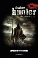 Ernst Vlcek: Dorian Hunter 34 - Der schleichende Tod