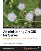 Hussein Nasser: Administering ArcGIS for Server