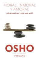Osho: Moral, inmoral y amoral (Life Essentials)