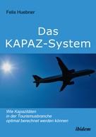Felix Huebner: Das KAPAZ-System: Wie Kapazitäten in der Tourismusbranche optimal berechnet werden können