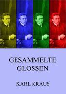Karl Kraus: Gesammelte Glossen