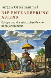 Die Entzauberung Asiens - Europa und die asiatischen Reiche im 18. Jahrhundert