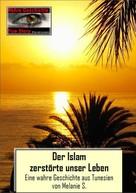 Melanie S.: Der Islam zerstörte unser Leben ★★★