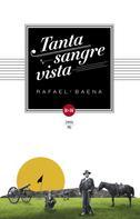 Rafael Baena: Tanta sangre vista