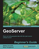 Brian Youngblood: GeoServer Beginner's Guide