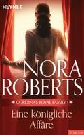 Nora Roberts: Cordina's Royal Family 1. Eine königliche Affäre ★★★★