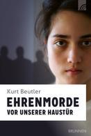 Kurt Beutler: Ehrenmorde vor unserer Haustür ★★★