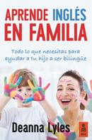 Deanna Lyles: Aprende inglés en familia