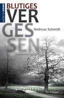 Andreas Schmidt: Blutiges Vergessen ★★★
