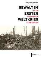 Benjamin Ziemann: Gewalt im Ersten Weltkrieg ★★★★