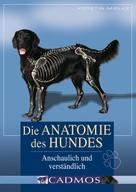 Kerstin Mielke: Die Anatomie des Hundes ★★★★