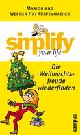 Werner Tiki Küstenmacher: simplify your life - Die Weihnachtsfreude wiederfinden ★★★