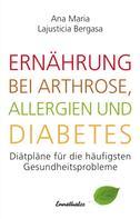 Ana Maria Lajusticia Bergasa: Ernährung bei Arthrose, Allergien und Diabetes ★★★