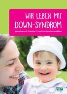 : Wir leben mit Down-Syndrom ★★★★