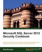 Rudi Bruchez: Microsoft SQL Server 2012 Security Cookbook