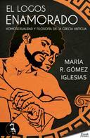 María R. Gómez Iglesias: El logos enamorado; homosexualidad y filosofía en la Grecia antigua