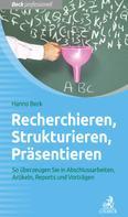 Hanno Beck: Recherchieren, Strukturieren, Präsentieren ★★