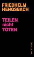 Friedhelm Hengsbach: Teilen, nicht töten! ★★★★★