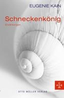 Eugenie Kain: Schneckenkönig