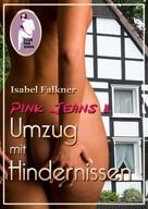 Isabel Falkner: Pink Jeans 2: Umzug mit Hindernissen ★★★★