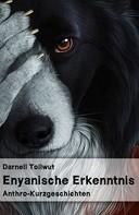 Darnell Tollwut: Enyanische Erkenntnis