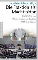Hans-Peter Schwarz: Die Fraktion als Machtfaktor