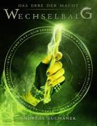 Andreas Suchanek: Das Erbe der Macht - Band 3: Wechselbalg (Urban Fantasy) ★★★★