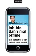 Christoph Koch: Ich bin dann mal offline ★★★★★