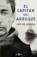 Luis Lezama: El capitán del Arriluze