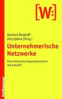 Hartmut Berghoff: Unternehmerische Netzwerke