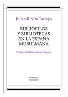 Julián Ribera y Tarragó: Bibliófilos y bibliotecas en la España musulmana