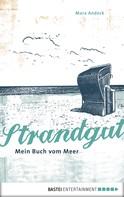 Mara Andeck: Strandgut - Mein Buch vom Meer ★★★★