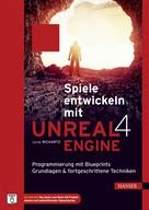 Jonas Richartz: Spiele entwickeln mit Unreal Engine 4