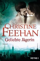 Christine Feehan: Geliebte Jägerin ★★★★