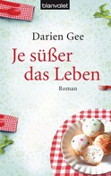 Darien Gee: Je süßer das Leben ★★★★★