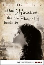 Das Mädchen, das den Himmel berührte - Roman