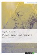 Angelika Nauschütz: Platon: Kriton und Sokrates