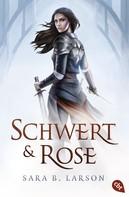 Sara B. Larson: Schwert und Rose ★★★★★