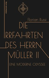 Die Irrfahrten des Herrn Müller II - Eine moderne Odyssee