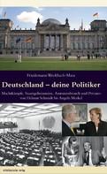 Friedemann Weckbach-Mara: Deutschland – deine Politiker