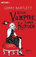 Gerry Bartlett: Echte Vampire haben Kurven ★★★★★