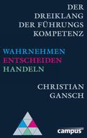 Christian Gansch: Der Dreiklang der Führungskompetenz