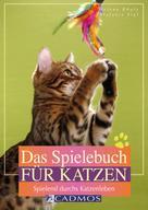 Helena Dbaly: Das Spielebuch für Katzen ★★★★