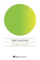 Eric Malpass: Als Mutter streikte ★★★