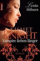 Lynda Hilburn: Kismet Knight: Vampire lieben länger ★★★★★