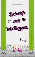 Petra Lahnstein: Scheiß auf Intelligenz ★★★