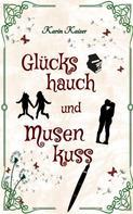 Karin Kaiser: Glückshauch und Musenkuss ★★★